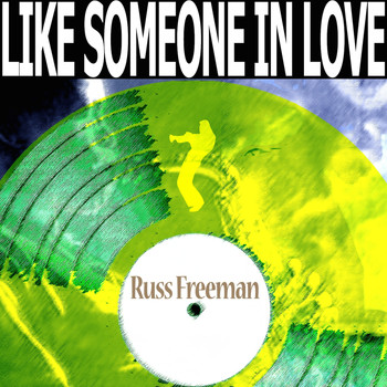 Russ Freeman - Like Someone in Love