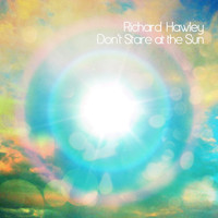 Richard Hawley - Don't Stare At the Sun