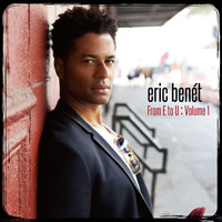 Eric Benét - From E to U : Volume1
