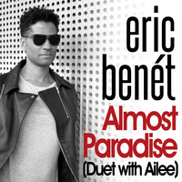 Eric Benét - Almost Paradise (Duet with Ailee)