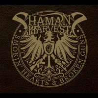 Shaman's Harvest - Smokin' Hearts & Broken Guns (Deluxe Edition [Explicit])