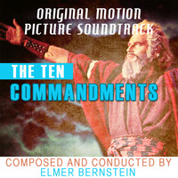 Elmer Bernstein - The Ten Commandments: Original Motion Picture Soundtrack