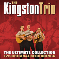 The Kingston Trio - The Ultimate Collection - 125 Original Recordings