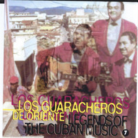 Los Guaracheros De Oriente - Legends of the Cuban Music, Vol. 7