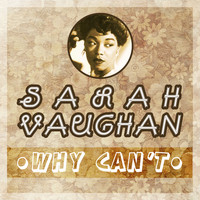 Sarah Vaughan - Why Can't