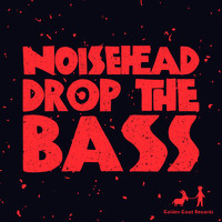 NoiseHead - Drop The Bass