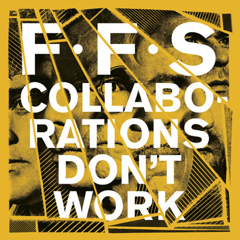 FFS - Collaborations Don't Work