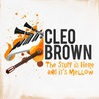 Cleo Brown - The Stuff Is Here and It's Mellow
