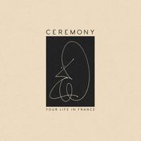 Ceremony - Your Life In France