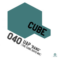 UAP - Bang (The Cube Guys Mix)