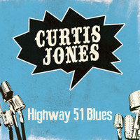 Curtis Jones - Highway 51 Blues