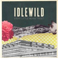 Idlewild - Every Little Means Trust