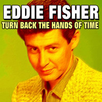 Eddie Fisher - Turn Back the Hands of Time