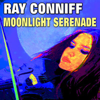 Ray Conniff & His Orchestra - Moonlight Serenade