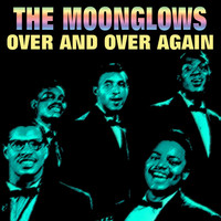 The Moonglows - Over and Over Again