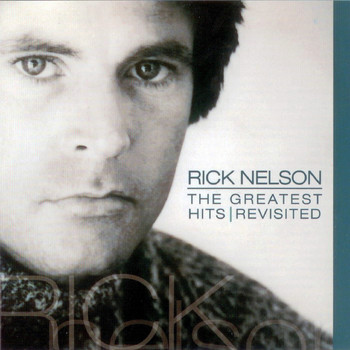 Rick Nelson - The Greatest Hits Revisited