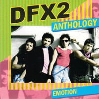 DFX2 - Emotion: The DFX2 Anthology