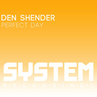Den Shender - Perfect Day