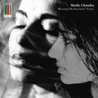 Sheila Chandra - Weaving My Ancestors' Voices (Real World Gold)