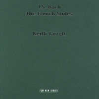 Keith Jarrett - J. S. Bach: The French Suites