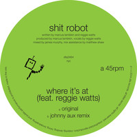 Shit Robot - Where It's At (feat. Reggie Watts)