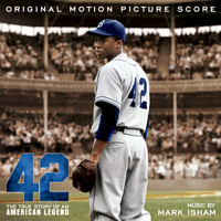Mark Isham - 42: Original Motion Picture Score