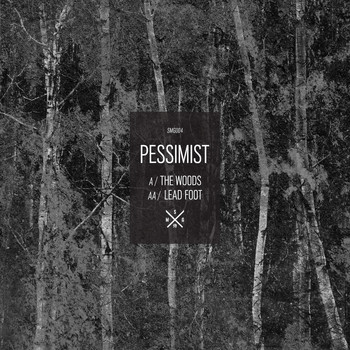 Pessimist - The Woods / Leadfoot