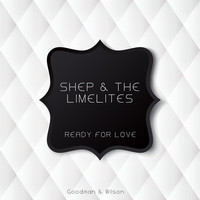 Shep & The Limelites - Ready for Love