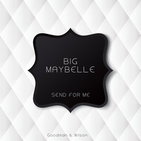 Big Maybelle - Send for Me
