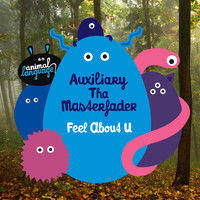 Auxiliary tha Masterfader - Feel About U