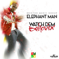 Elephant Man - Watch Dem Behavior - Single