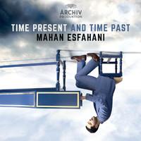 Mahan Esfahani - Time Present And Time Past