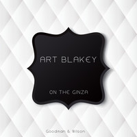 Art Blakey - On the Ginza