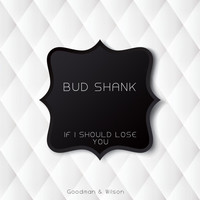 Bud Shank - If I Should Lose You
