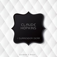 Claude Hopkins - I Surrender Dear