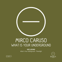 Mirco Caruso - What Is Your Underground