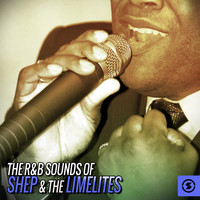 Shep & The Limelites - The R&B Sounds of Shep & the Limelites