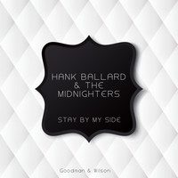 Hank Ballard & The Midnighters - Stay By My Side