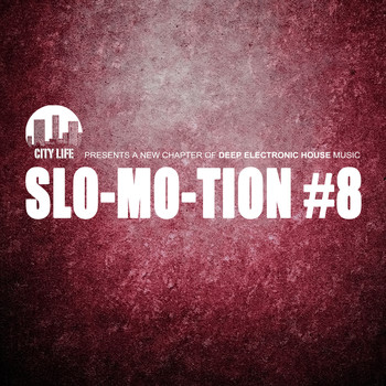 Various Artists - Slo-Mo-Tion #8 - A New Chapter of Deep Electronic House Music