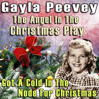 Gayla Peevey - The Angel in the Christmas Play / Got a Cold in the Node for Christmas