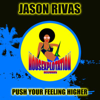 Jason Rivas - Push Your Feeling Higher