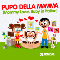 Nykk Deetronic - Pupo della mamma (Mommy Loves Baby in Italian)