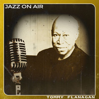 Tommy Flanagan - Jazz on Air