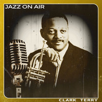 Clark Terry - Jazz on Air