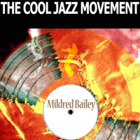 Mildred Bailey - The Cool Jazz Movement