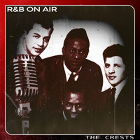 The Crests - R&B on Air