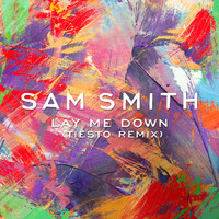 Sam Smith - Lay Me Down (Tiësto Remix)