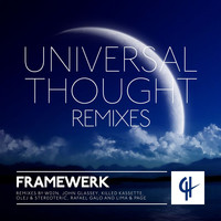 Framewerk - Universal Thought (Wanna Be Loved) [Remixes]