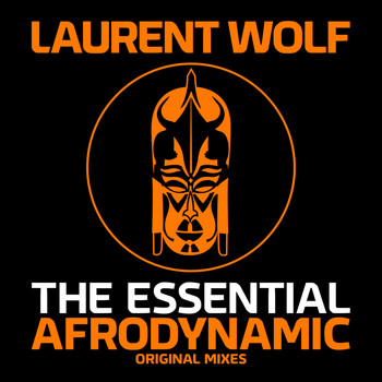 Laurent Wolf - The Essential Afrodynamic