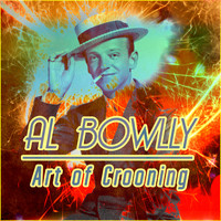Al Bowlly - Art of Crooning